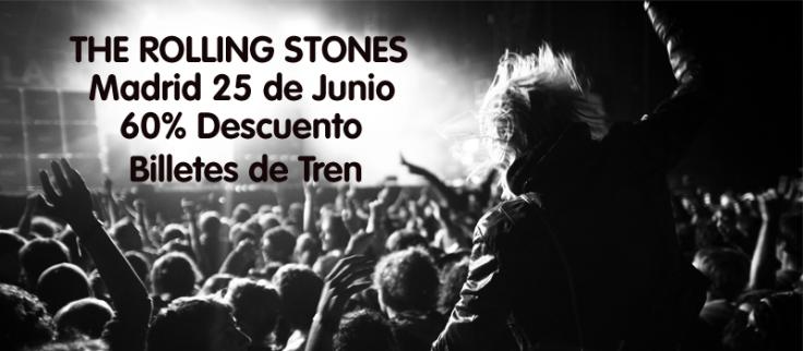 Descuento billetes renfe The Rolling Stones madrid Junio