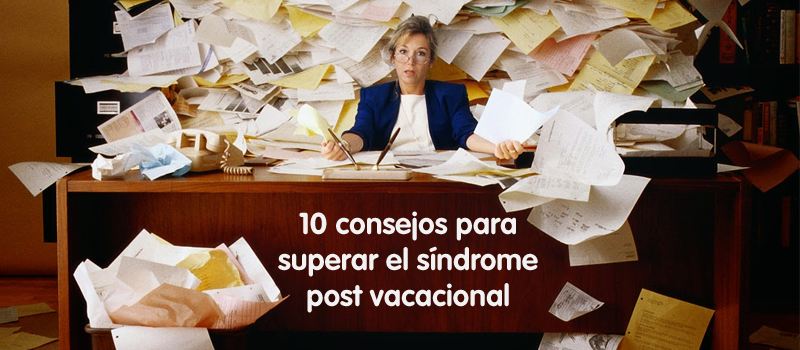 10 consejos para superar el sindorme post vacacional