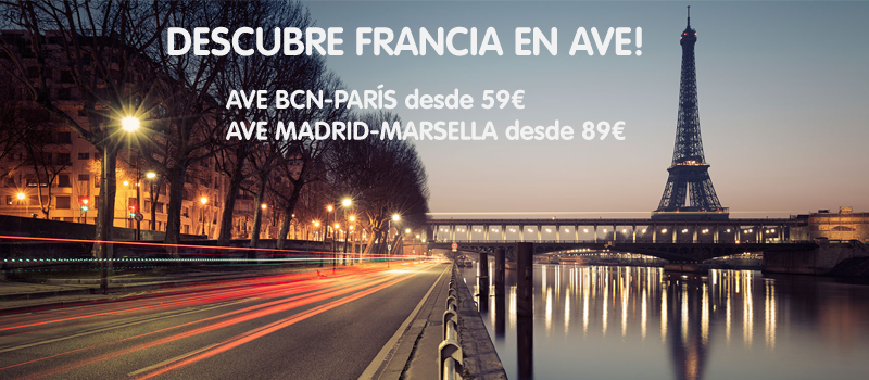 AVE Barcelona Paris y Madrid Marsella