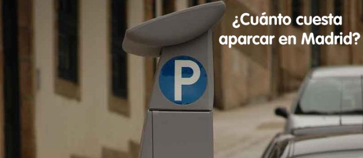¿Cuánto cuesta aparcar en Madrid? Precios del parkingpúblico