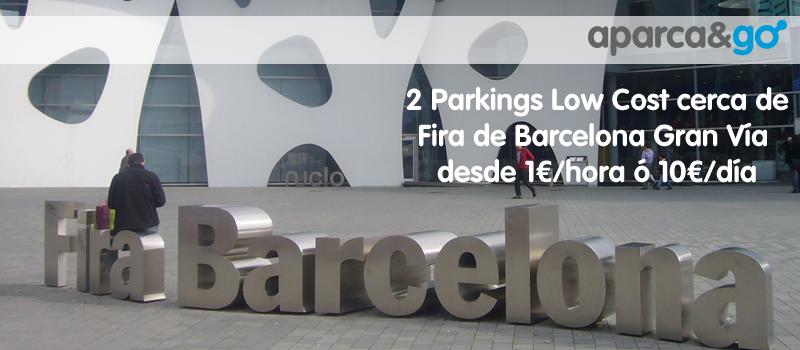 2 Parkings Low Cost cerca de la Fira de Barcelona Gran Via