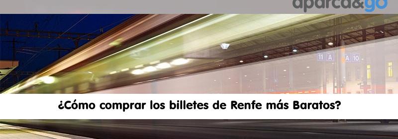 ¿Cómo comprar los billetes de tren Renfe más baratos ... - photo#18